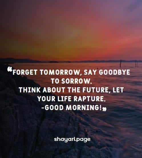 Good Morning Thoughts Forget Tomorrow Quote Shayari Page