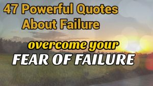 47 Quotes About Failure / Powerful Quotes About Failure