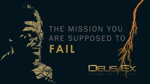 Deus Ex – The Mission you are Supposed to Fail