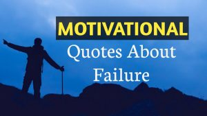 Greatest Failure Quotes For Success In Life