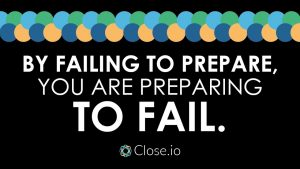 Sales motivation quote: By failing to prepare, you are preparing to fail. – Benjamin Franklin