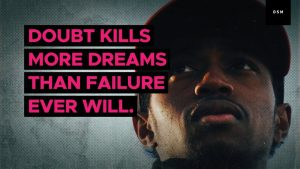 Sales motivation quote: Doubt kills more dreams than failure ever will.