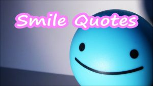 Smile Quotes – Inspirational Quotes about Smile