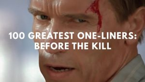100 Greatest One-Liners: Before The Kill
