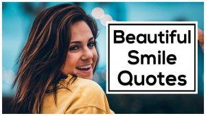 15 Beautiful Smile Quotes and Sayings
