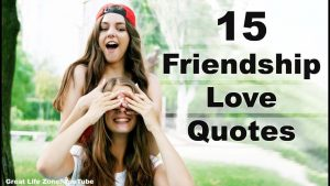 15 Friendship Love Quotes
