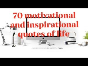 70 motivational and inspirational quotes of life