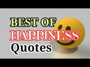 BEST OF HAPPINESS QUOTES Top 25