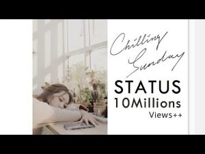 Chilling Sunday – Status [Official Music Video]
