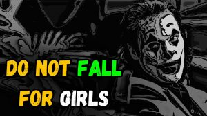 Do Not Fall For Girls | Guru Quotes | Attitude Quotes | Joker Quotes