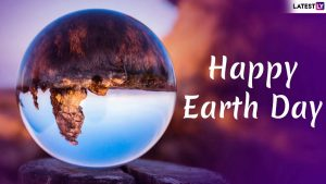 Earth Day 2019 Greetings: WhatsApp Pics & Quotes to Pass on Message of Environmental Conservation