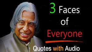 Everyone has 3 faces by Abdul kalam sir  | New Whatsapp Status & Quotes|A. P. J Quotes of Life