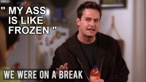 Friends: Chandler Bing quotes part II