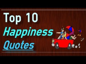 Happiness Quotes – Top 10 Quotes about happiness by Brain Quotes