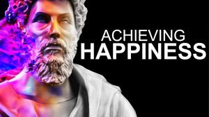 How to achieve happiness – Stoic Quotes