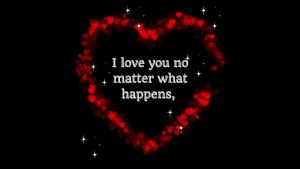 ❤ I love you, no matter what happens ❤ Love quotes for him / her by Quotesome #shorts
