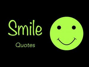 Inspirational Quotes On Smile | Best Smile Quotes And Sayings | Keep Smiling Quotes