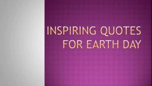 Inspiring Quotes for Earth Day