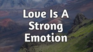 Love is a strong emotion | Love Poem | I Love You | Love Quotes | Poem | Poetry