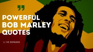 Powerful Bob Marley Quotes About Love & Life