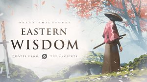Quotes for Life – Eastern Philosophy Compilation (Philosophy Quotes)
