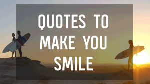 Quotes to Make You Smile 😄