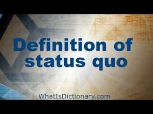 Status Quo | What Does Status Quo Mean | WhatIsDictionary.com