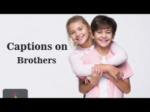 TOP 20 INSTAGRAM  CAPTIONS ON BROTHERS | Quotes | Latest Captions on Brothers| Trendy Captions