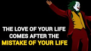 The LOVE Of Your Life – Top Powerful Motivational Quotes | Joker Quotes
