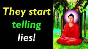 They start telling lies! Buddha Quotes That Will Enlighten Your Mind | Best Buddha Quotes On Life