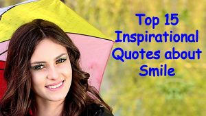 Top 15 Inspirational Quotes about Smile   Keep Smiling Quotes