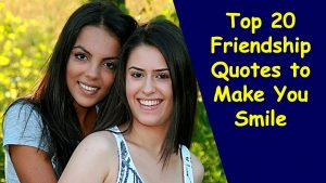 Top 20 Friendship Quotes to Make You Smile | Happy Friendship Day Quotes