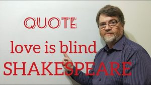 Tutor Nick P Quotes (9) Shakespeare – Love is Blind