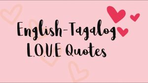 Useful English-Tagalog Love Quotes || English-Tagalog Translation