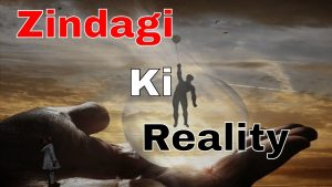Zindagi Ki Reality  || Life changing Video || Motivational Quotes in Hindi