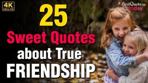 best 25 quotes to value the gift of true friendship | true friendship quotes | best quotes today