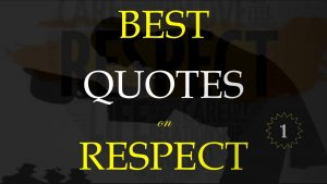 Best Quotes on RESPECT – 2020 quotes