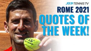 """Djokovic, Nadal Stopping the """"Next Gen Attacks"""" & The Best Tennis Quotes from Rome 2021!"""