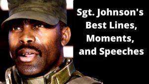 Sgt. Johnson's Best Lines, Moments, and Speeches