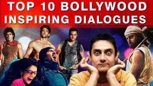 Top 10 Bollywood Inspirational Movie Dialogues – Motivational Video in Hindi -2018
