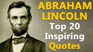 Top 20 Inspirational & Motivational Quotes by Abraham Lincoln | Former US President | Leader