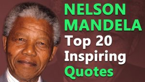 Top 20 Inspirational and Motivational Quotes by Nelson Mandela   Best Quotes About Life