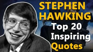 Top 20 Inspirational and Motivational Quotes by Stephen Hawking | Best Quotes About Life