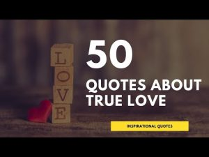 50 Quotes About True Love | Love Quotes for Lover | Inspirational Quotes